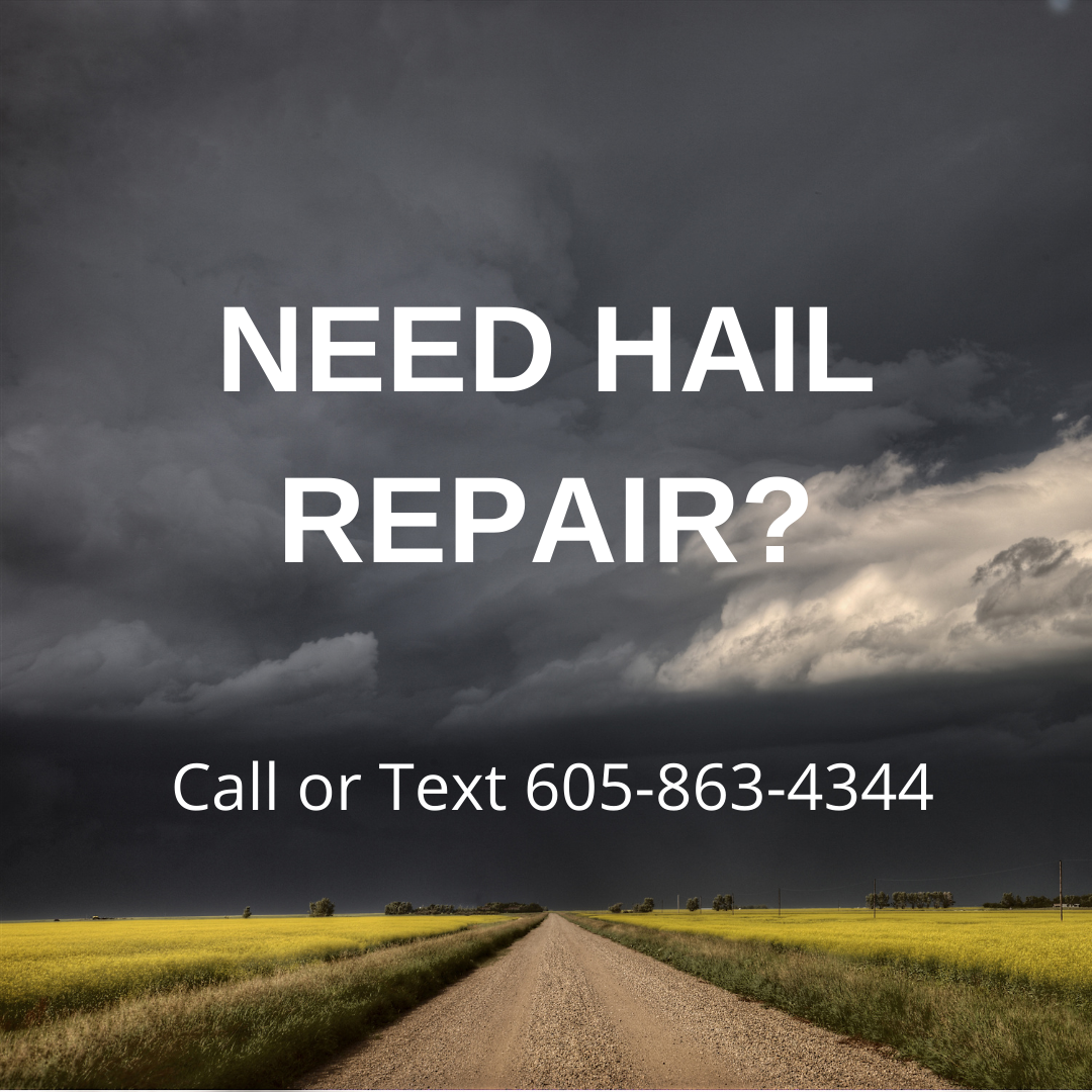 need hail repair? Call or text our team at  605-863-4344 to schedule  a hail related appointment.